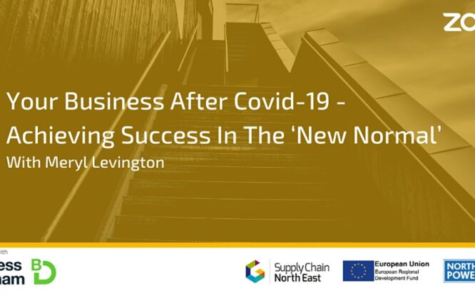 Your Business After Covid-19 – Achieving Success In The 'New Normal'